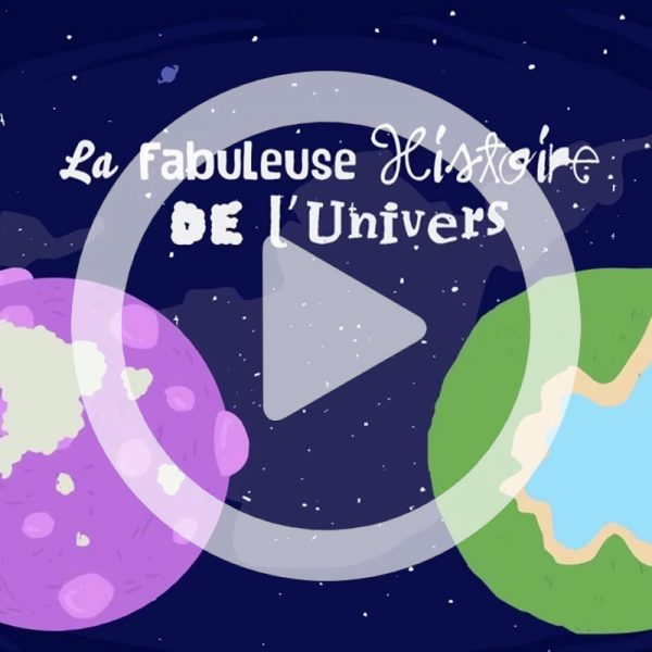 La Fabuleuse Histoire de l'Univers - court-métrage